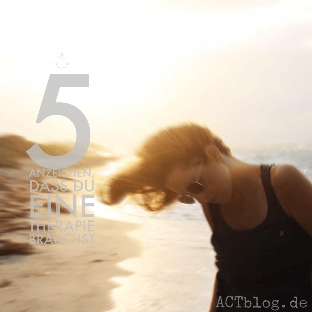 5 Anzeichen, dass Du eine Therapie brauchst
