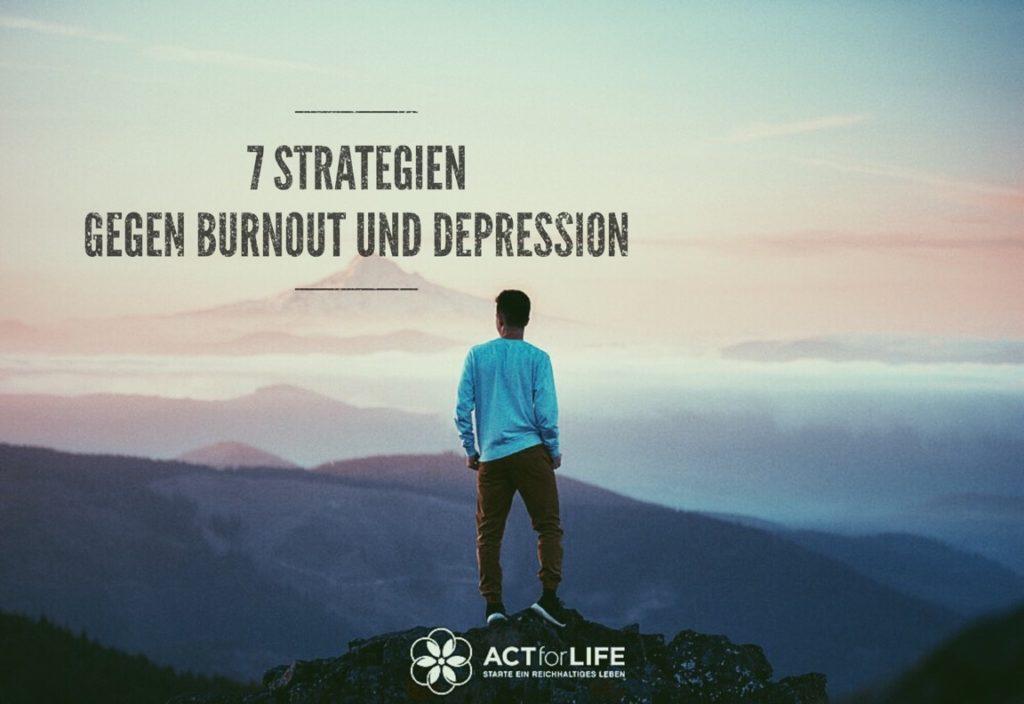7 Strategien gegen Burnout und Depression